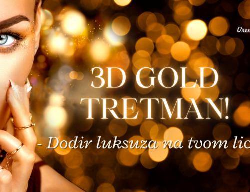 NOVO U SALONU : 3D Gold Tretman ‒ Pokretač Mladosti